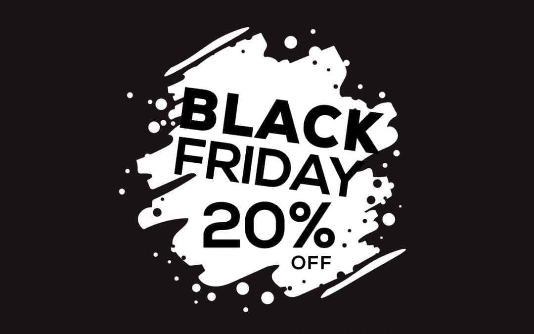  Black Friday 2017 is TOMORROW: Get 20% Off! 